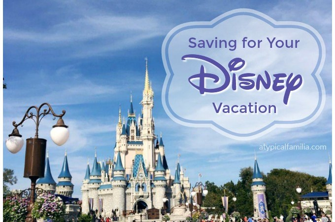 Saving for a Disney Vacation