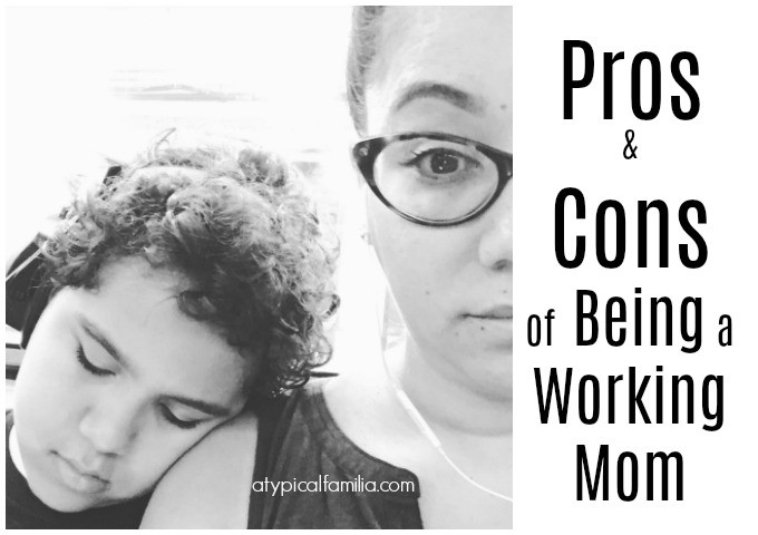 Pros Cons Working parent via atypical familia by Lisa Quinones Fontanez