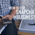 how to use snapchat in business h-min
