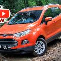 Ford, Review Ford EcoSport Tipe Titanium Indonesia 2014: Review Ford EcoSport 1.5L tipe Titanium oleh AutonetMagz [with Video]