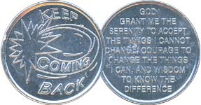 Keep Coming Back with Serenity Prayer Aluminum Medallion