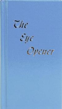 The Eye Opener Popular Meditations on AA Philosophy