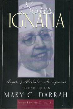 Sister Ignatia Angel of Alcoholics Anonymous