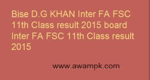 Bise D.G Khan Inter FA FSC 11th Class result 2015