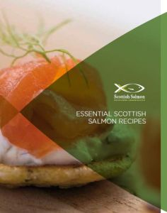 Essential Scottish Salmon Recipes from Scottish Salmon Producers organisation
