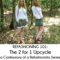 Refashioning 101: The 2 for 1 Upcycle