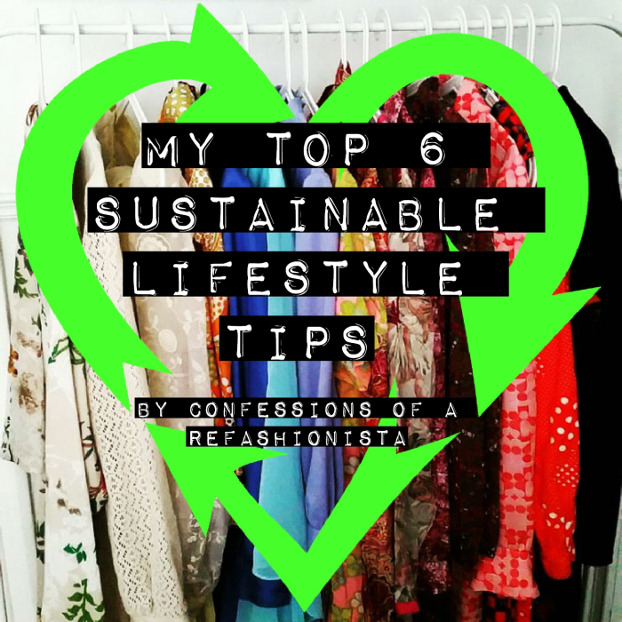 My top 6 sustainable lifestyle tips