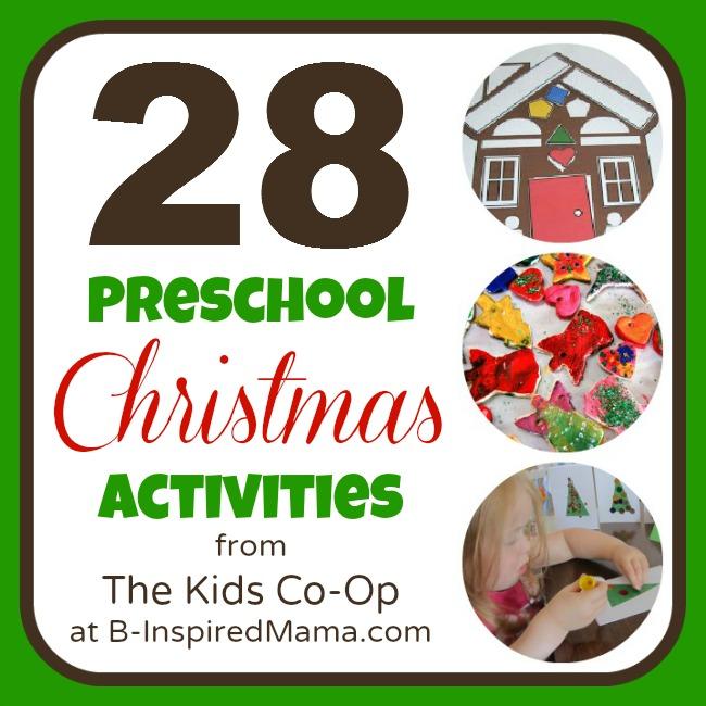 28 Preschool Christmas Activities from The Kids Co-Op at B-InspiredMama.com