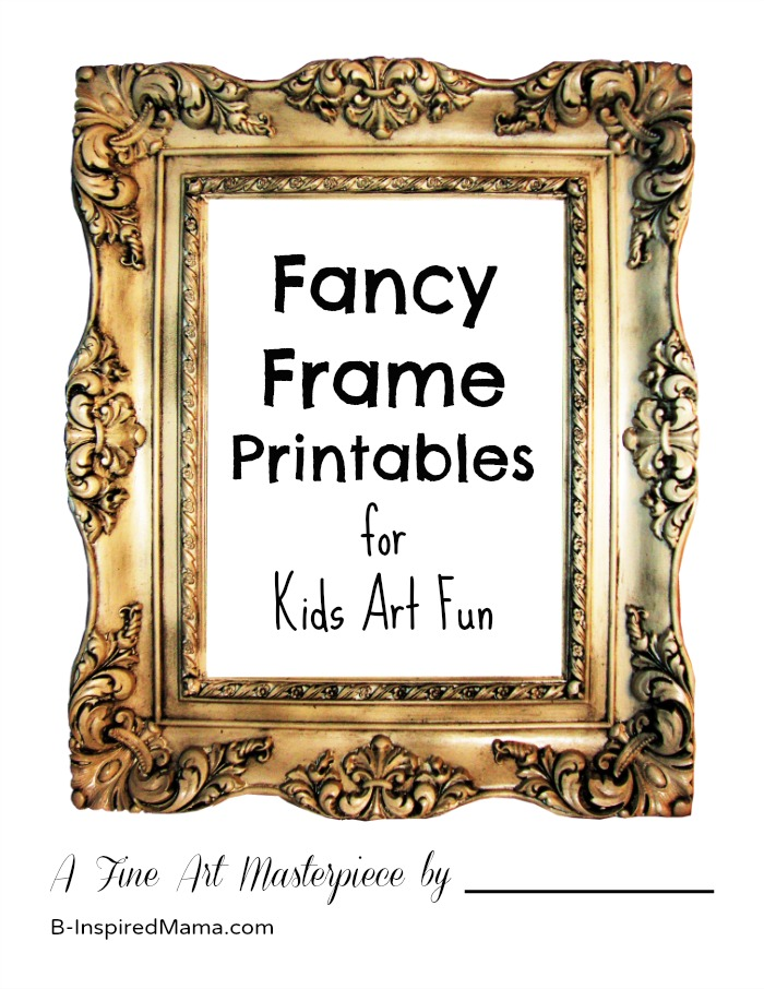 Fancy Frame Printable for Kids Art Gallery Fun at B-InspiredMama.com