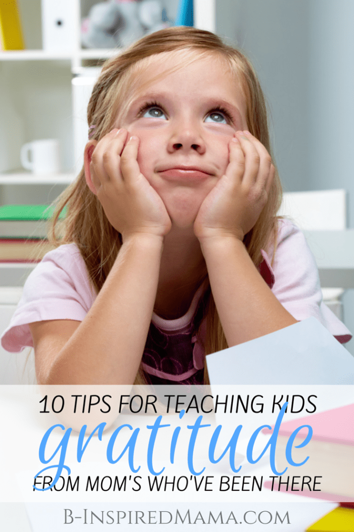 10 Tips for Teaching Kids Gratitude [From the Mouths of Moms]