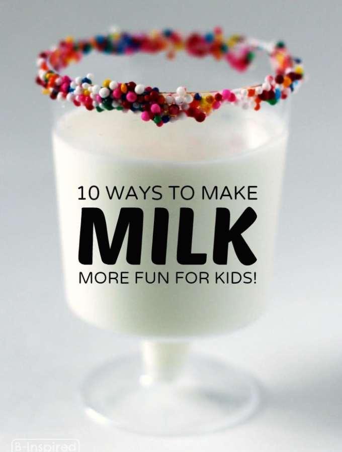 Top 10 Ways to Make Drinking Milk Fun!