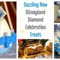 Dazzling New Disneyland Diamond Celebration Treats