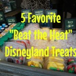 5 Favorite Beat the Heat Disneyland Treats