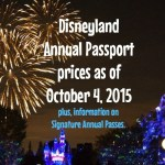 Disneyland Annual Passport Prices as of October 4 2015