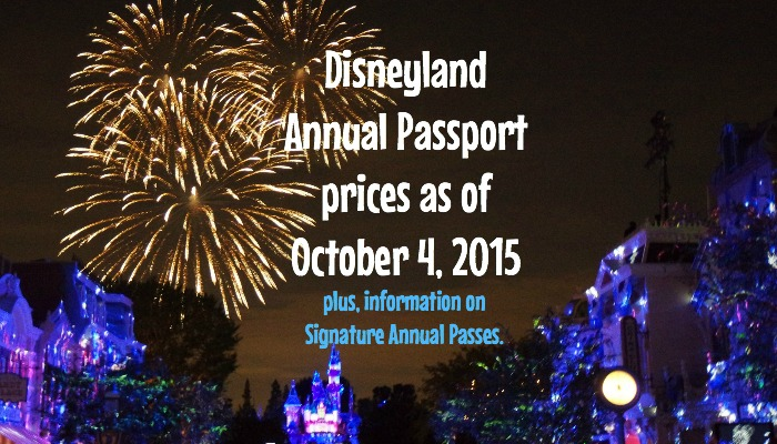 New Disneyland Annual Passport Prices and Information on Signature Annual Passports (as of October 4, 2015)