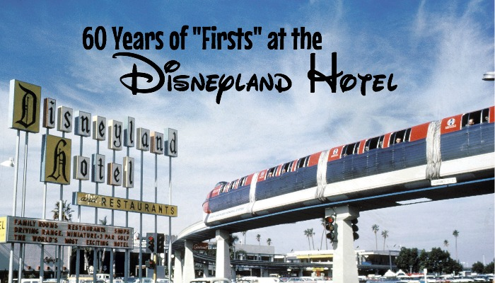 The Disneyland Hotel: A Hotel of Firsts