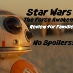 Star Wars The Force Awakens Review for Families No Spoilers