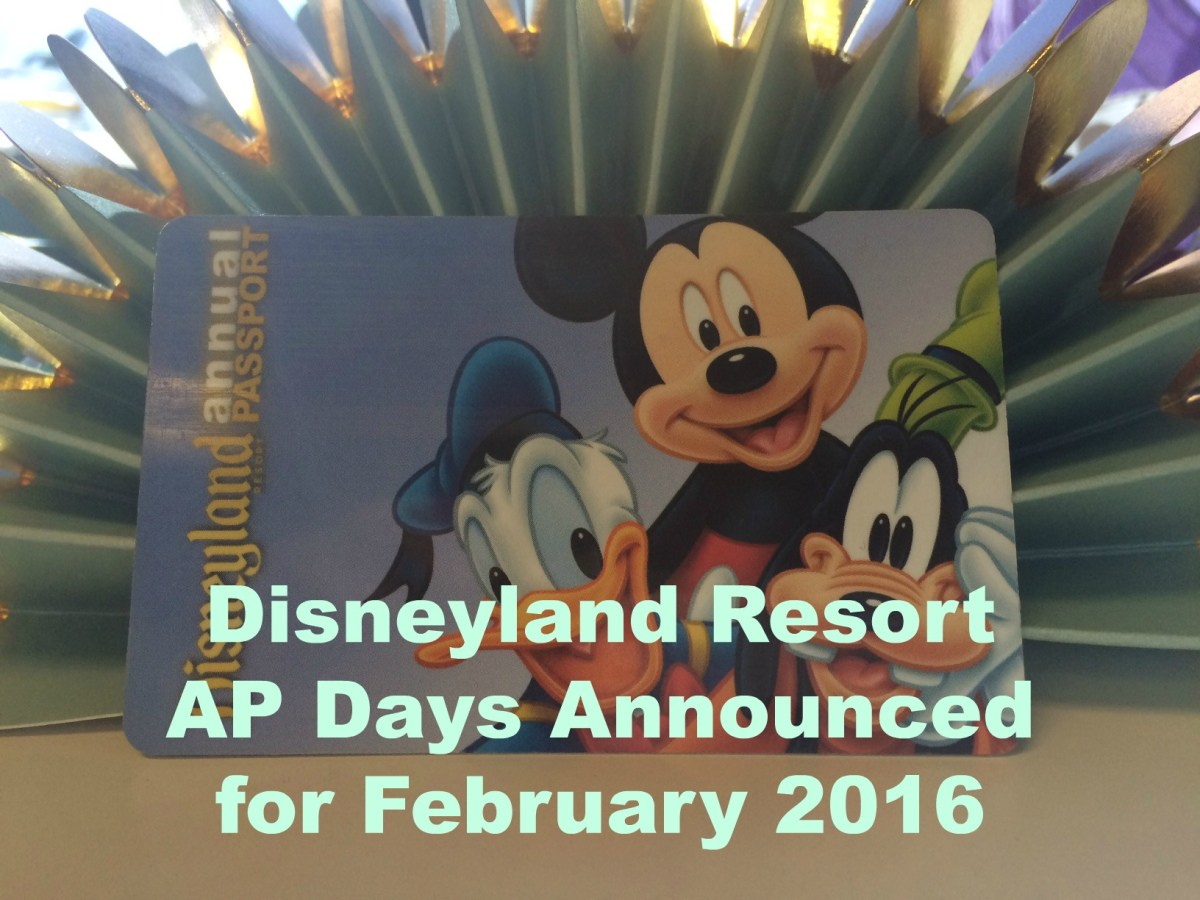 Disneyland Resort AP Days Announced for February 2016!