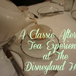 Everything you need to know about tea at the Disneyland Hotel