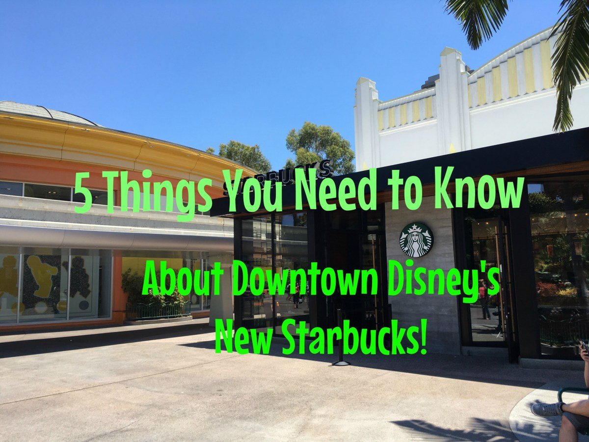 5 Things You Need to Know about the New Downtown Disney Starbucks!