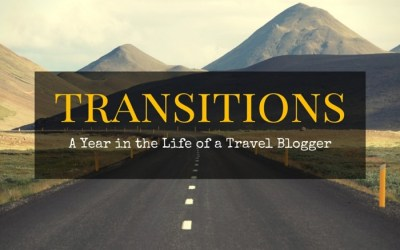 Transitions: A Year in the Life of a Travel Blogger