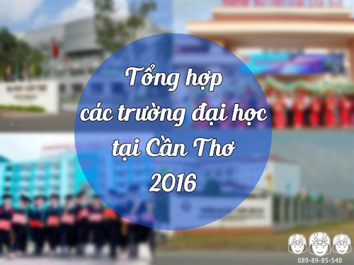 Tổng hợp các trường đại học tại Cần Thơ 2016 – Bạn nên biết !