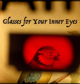 Glasses for Your Inner Eyes