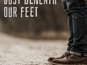 Dust Beneath Our Feet
