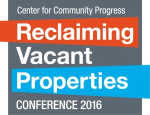 Center for Community Progress Reclaiming Vacant Properties Conference 2016