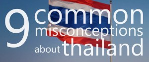 9 common misconceptions about Thailand