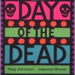 Day of the Dead by Tony Johnston and Jeanette Winter