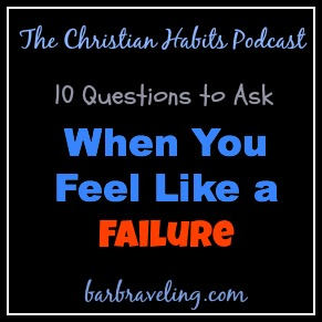 When You Feel Like a Failure 10 Questions to Ask
