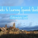 Tricks to Learning Spanish Quickly (Intermediate Level)