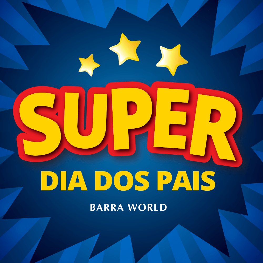 Super Dia dos Pais Barra World 2019