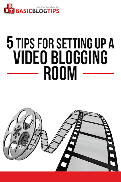 5 tips to create a video blogging room
