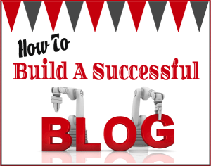 10 Blogging Tips to Help You Become a Successful Blogger