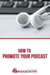 Unique Strategies to Promote Your Podcast and Grow Your Audience