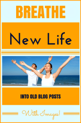 Harness the Power of Images to Breathe New Life into Old Blog Posts