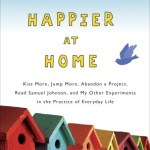 When Mama Ain't Happy…(You Know the Rest): Happier at Home by Gretchen Rubin