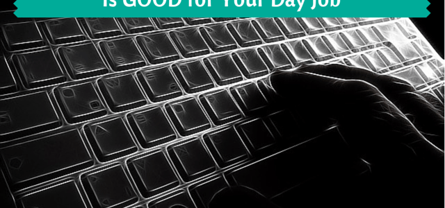 Why Moonlighting as a Freelance Blogger Is GOOD for Your Day Job
