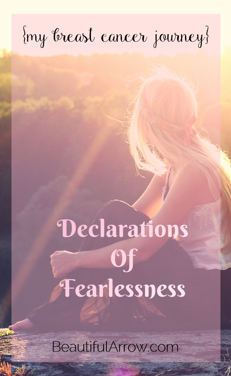 My Breast Cancer Journey - Declarations of Fearlessness