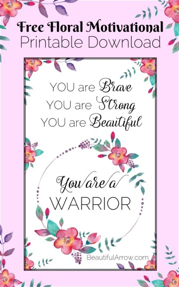 You are a Warrior! Free floral warrior motivational printable download!