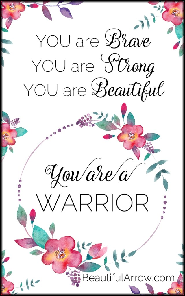 You Are A Warrior! Free Floral Warrior Motivational Printable!