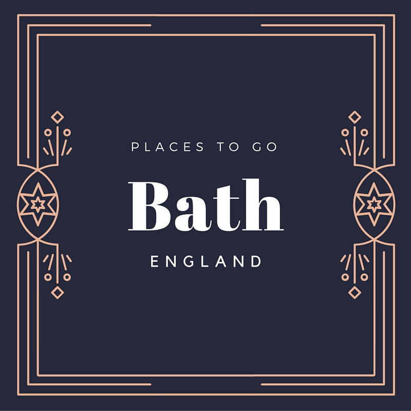 Bath, England – Places to Go