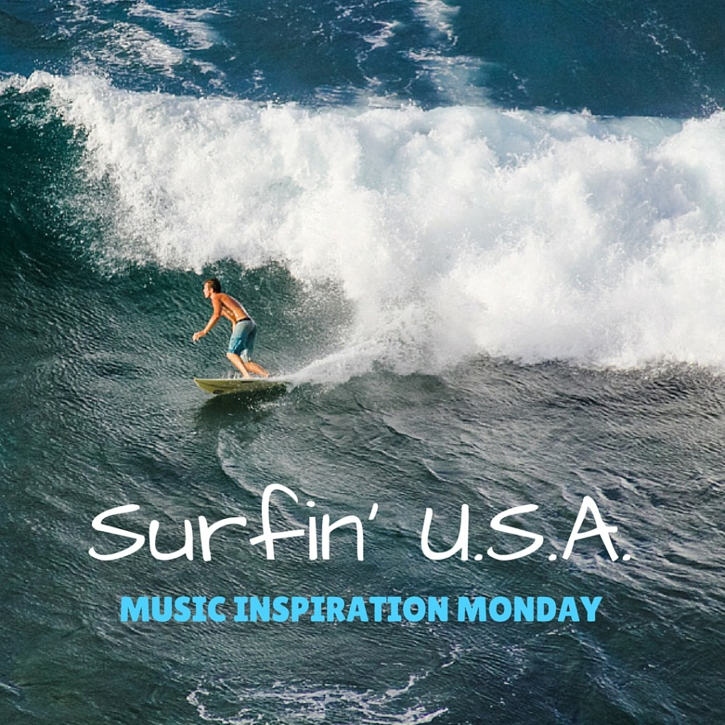 Surfin' U.S.A. – Music Inspiration Monday
