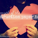 the myth of the construction paper heart @beautifulinhistime.com #courtship