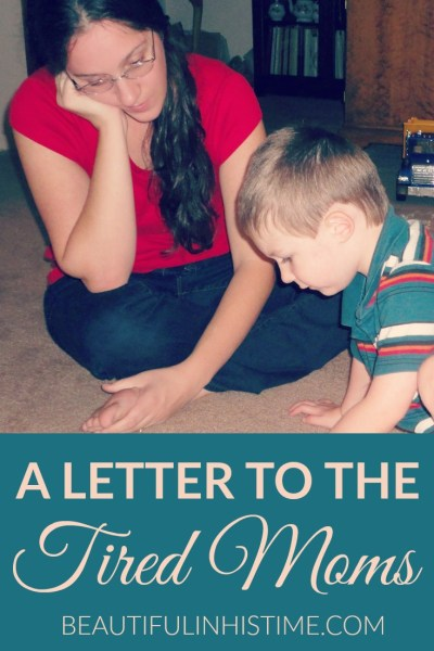 letter to the tired moms
