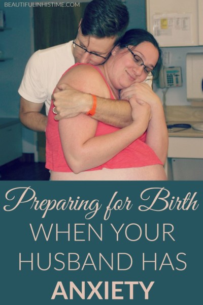 preparing for birth when your husband has anxiety