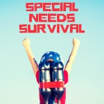 Special Needs Survival Series: Parents Share Their Tips and Advice