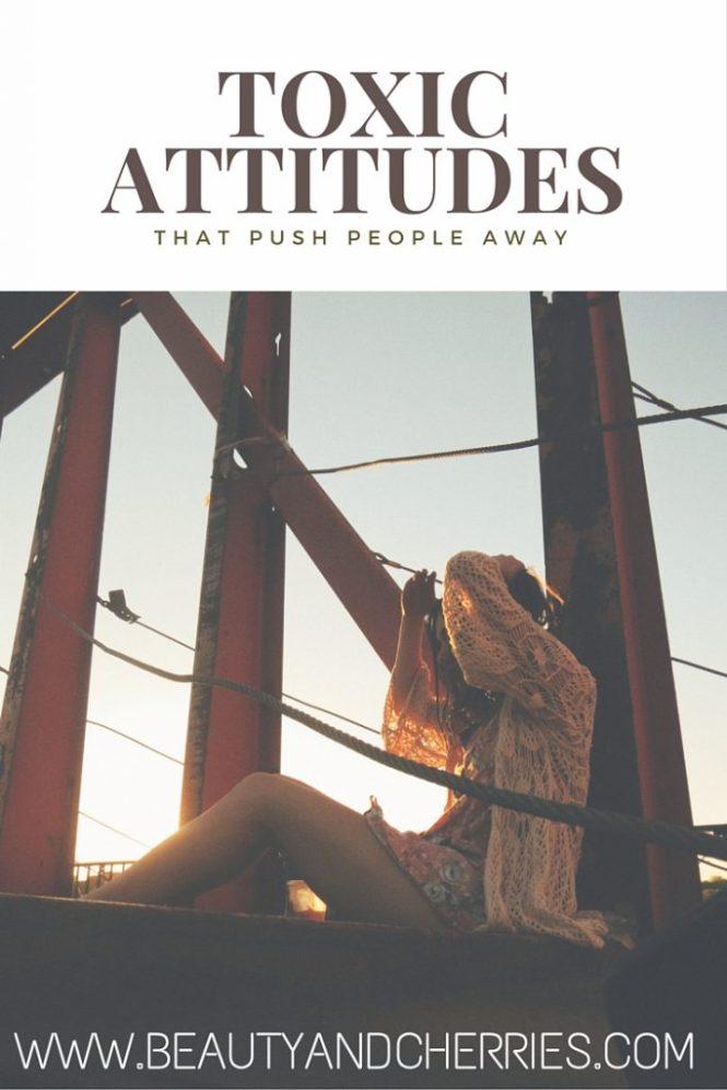 toxic attitudes that push people away